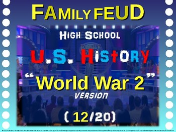 Family Feud! 11th Grade US History review game: WORLD WAR TWO (12/20)