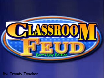 Earth Day Earth Conservation Classroom Feud flipchart