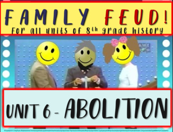 Family Feud! fun 8th Grade U.S. History review game: ABOLI