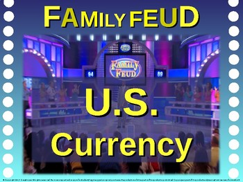 Family Feud! interactive review game: U.S. CURRENCY TRIVIA