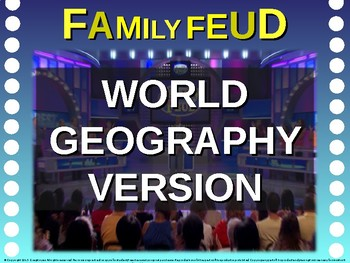 Family Feud! interactive review game: WORLD GEOGRAPHY