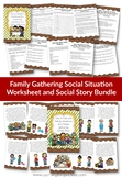 Family Gathering Social Situation Bundle Social Story and Worksheet