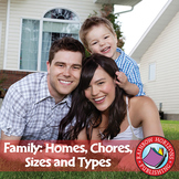 Family: Homes, Chores, Sizes & Types Gr. 1