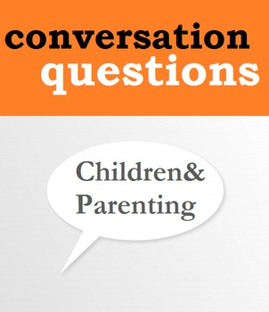 Personal Life (A): Parenting Conversation Questions