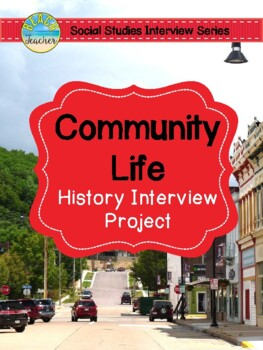 Community Life: History Interview Project