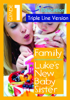 Family - Luke's New Baby Sister - Grade 1 (with 'Triple-Track Writing Lines)