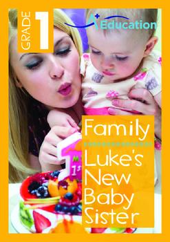 Family - Luke's New Baby Sister - Grade 1