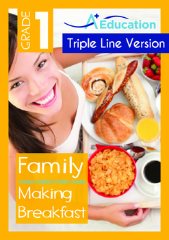 Family - Making Breakfast -Grade 1 (with 'Triple-Track Writing Lines')