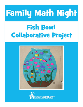 FAMILY MATH NIGHT: Fish Bowl Collaborative Project