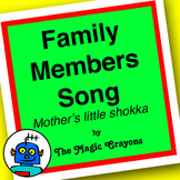 Family Members Song (Mothers Little Shokka) by The Magic C
