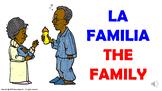 La Familia. /  Power Point Presentation with audio.