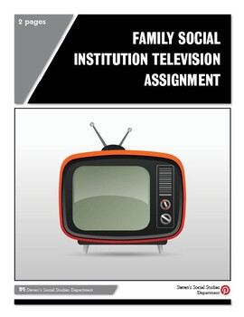 Family Social Institution Television Assignment