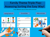 Family Theme Triple Play - Assessing Sorting the Easy Way