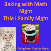 Baking with Math Night- Title I Family Night