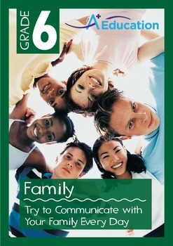 Family - Try to Communicate with Your Family Every Day - Grade 6