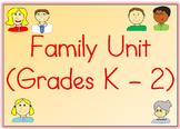 Family Unit (K-2): Worksheets, Breakdown of Lessons, & Unit Test!