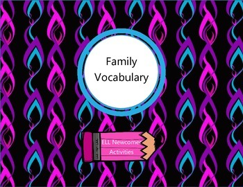 Family Vocabulary - ELL Newcomer Activities
