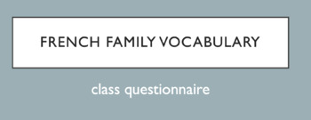 Family Vocabulary : class questionnaire with family and review