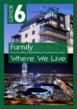Family - Where We Live - Grade 6