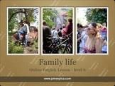 Family life lvl 6