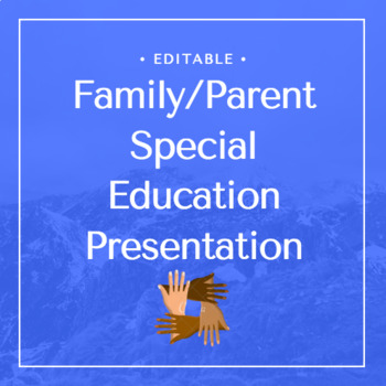 Family/Parent Special Education Presentation (editable)