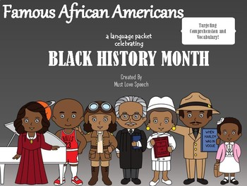 Famous African Americans: Celebrating Black History Month -Comprehension/Vocab