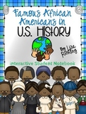 Famous African Americans in U.S. History Interactive Student Notebook