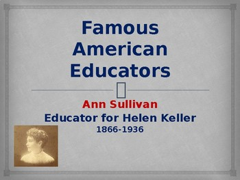 Famous American Educators - Ann Sullivan