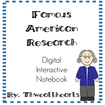 Famous American Digtal Interactive Notebook