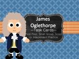 Famous American Heroes Task Cards- James Oglethorpe