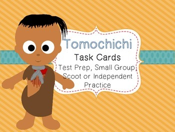 Famous American Heroes Task Cards- Tomochichi