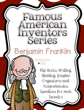 Famous American Inventors  {Franklin}