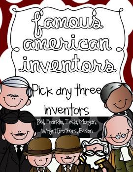 Famous American Inventors  {Pick 3}