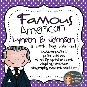 Lyndon B Johnson: Famous American Mini Unit {PowerPoint & Printables}