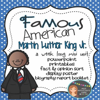 Martin Luther King Jr.: Famous American Mini Unit {PowerPoint & Printables}