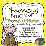 Thomas Jefferson: Famous American Mini Unit {PowerPoint & Printables}