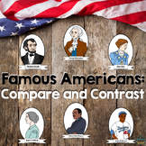 Compare and Contrast: Famous Americans