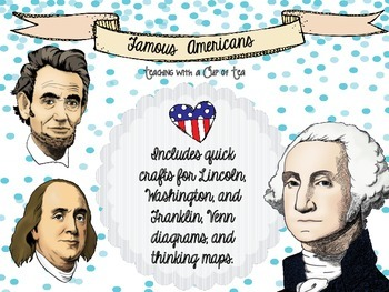 Famous Americans: George Washington, Abraham Lincoln, Benjamin Franklin