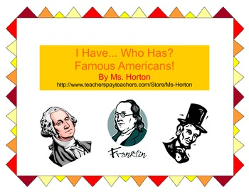 Famous Americans: I have.. Who Has?
