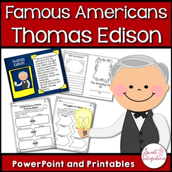 FAMOUS AMERICANS: Inventor Thomas Edison With PowerPoint and Activities