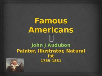 Famous Americans - John J Audubon