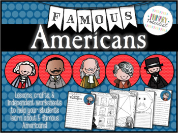 Famous Americans: Lesson Plans, Worksheets, & Activities!