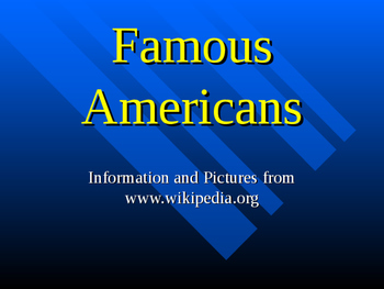Famous Americans Power Point