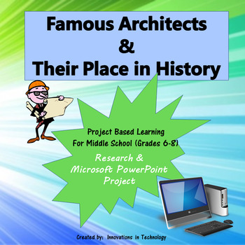 Famous Architects & Their Place in History - Research & PowerPoint Project