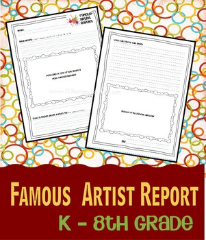Famous Artist Report (K-8th Grade)