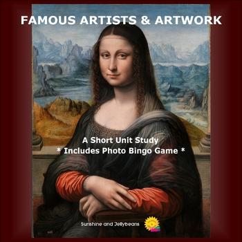Famous Artists & Artwork - Art History & Appreciation Unit Study with Bingo game