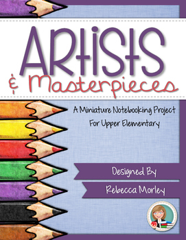 Famous Artists and Masterpieces Mini Notebooking Kit