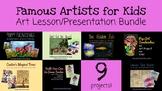 Famous Artists for Kids: Art Lesson & Presentation Bundle
