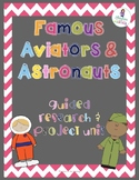 Famous Aviators, Pilots, and Astronauts Guided Research and Project EDITABLE!