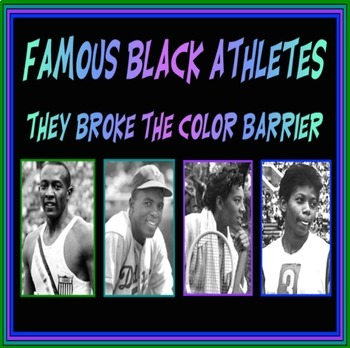 Famous Black Athletes:  They Broke The Color Barrier